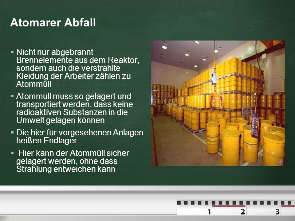 Atomarer Abfall Nicht nur abgebrannt Brennelemente aus dem Reaktor, sondern auch die verstrahlte Kleidung der Arbeiter zählen zu Atommüll.