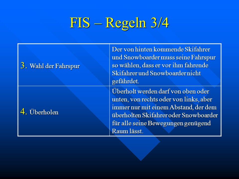 FIS – Regeln 3/4 3. Wahl der Fahrspur 4. Überholen