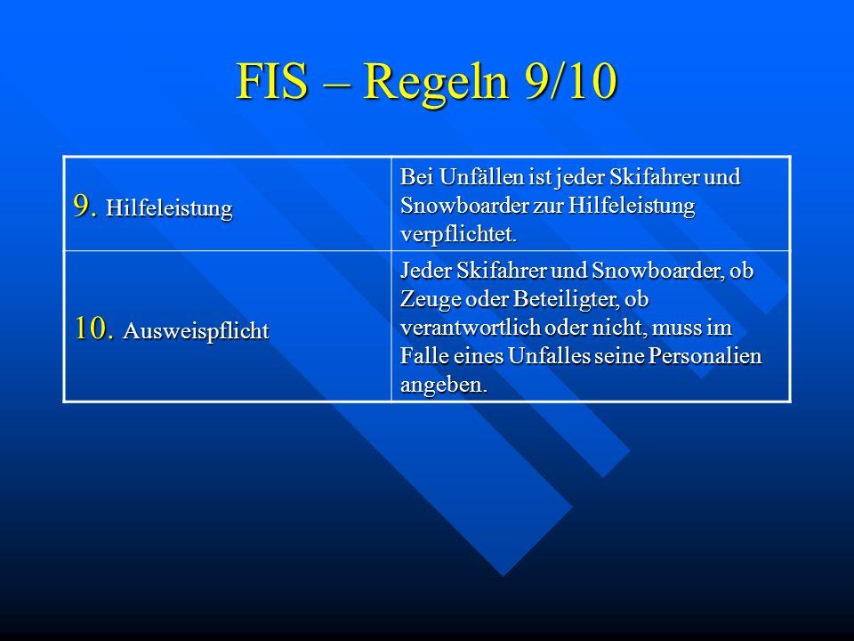 FIS – Regeln 9/10 9. Hilfeleistung 10. Ausweispflicht