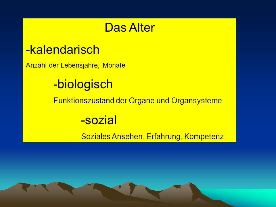 Das Alter -kalendarisch -biologisch -sozial