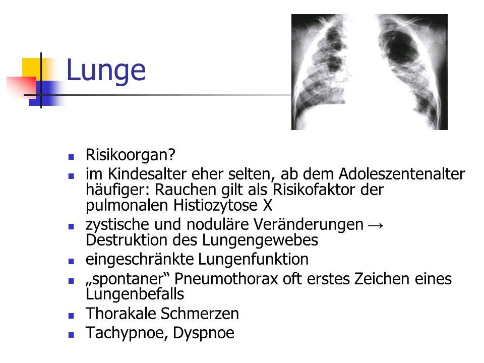 Lunge Risikoorgan im Kindesalter eher selten, ab dem Adoleszentenalter häufiger: Rauchen gilt als Risikofaktor der pulmonalen Histiozytose X.