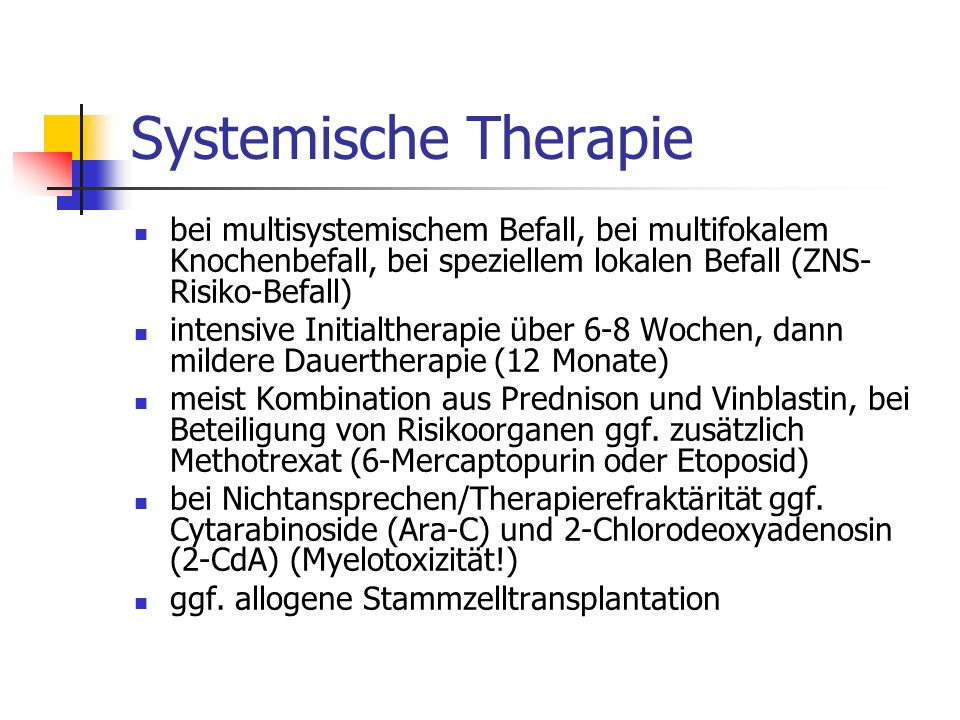 Systemische Therapie bei multisystemischem Befall, bei multifokalem Knochenbefall, bei speziellem lokalen Befall (ZNS-Risiko-Befall)