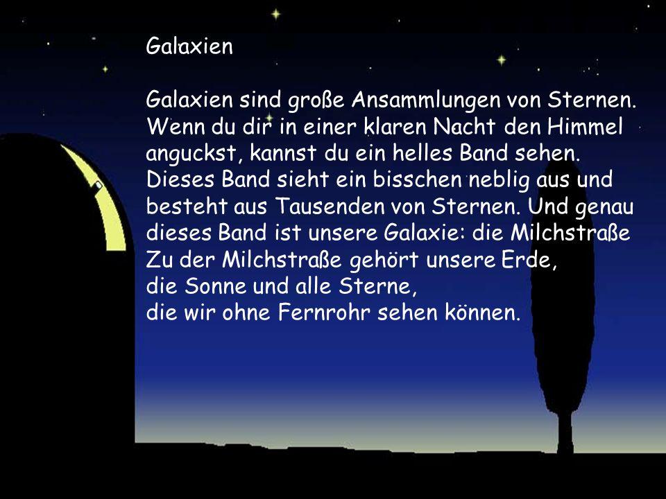Galaxien sind große Ansammlungen von Sternen.