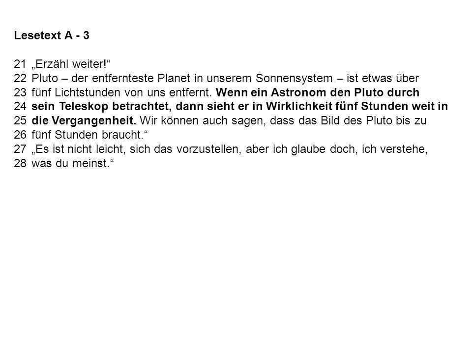 """Lesetext A - 3 21 """"Erzähl weiter! 22 Pluto – der entfernteste Planet in unserem Sonnensystem – ist etwas über."""