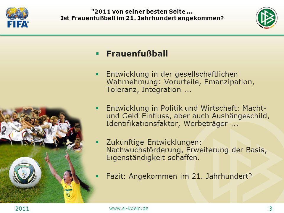 2011 von seiner besten Seite. Ist Frauenfußball im 21