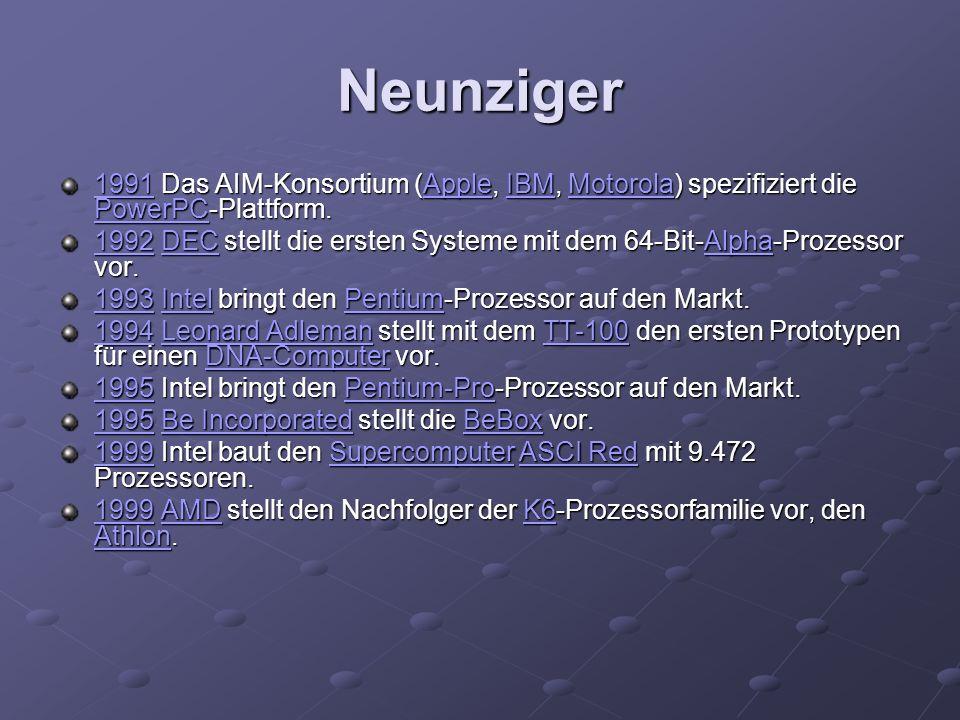 Neunziger 1991 Das AIM-Konsortium (Apple, IBM, Motorola) spezifiziert die PowerPC-Plattform.