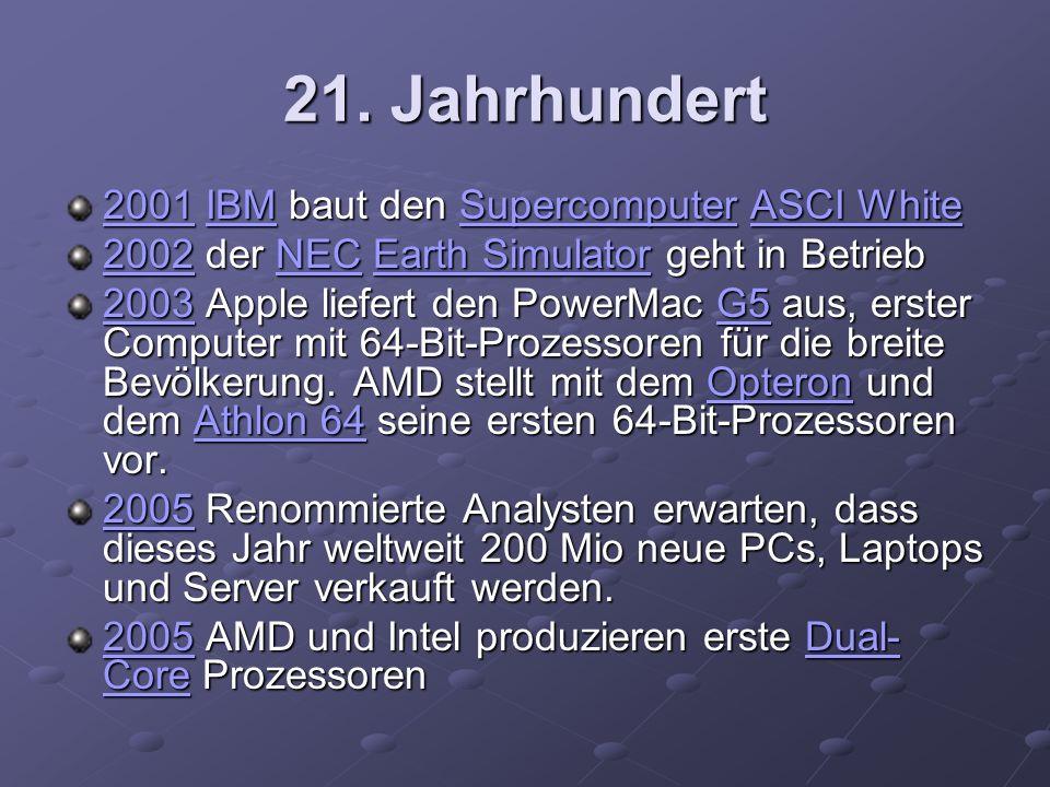 21. Jahrhundert 2001 IBM baut den Supercomputer ASCI White