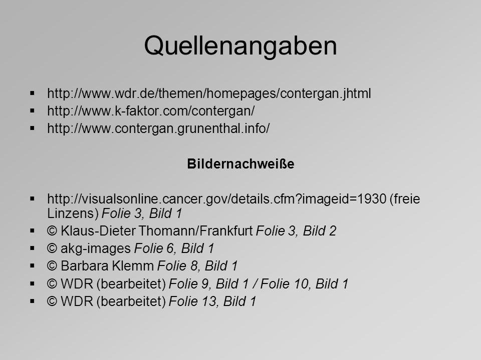 Quellenangaben http://www.wdr.de/themen/homepages/contergan.jhtml
