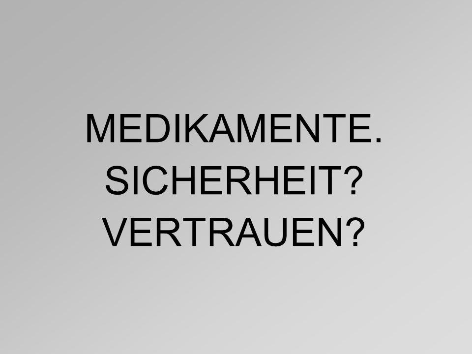 MEDIKAMENTE. SICHERHEIT VERTRAUEN