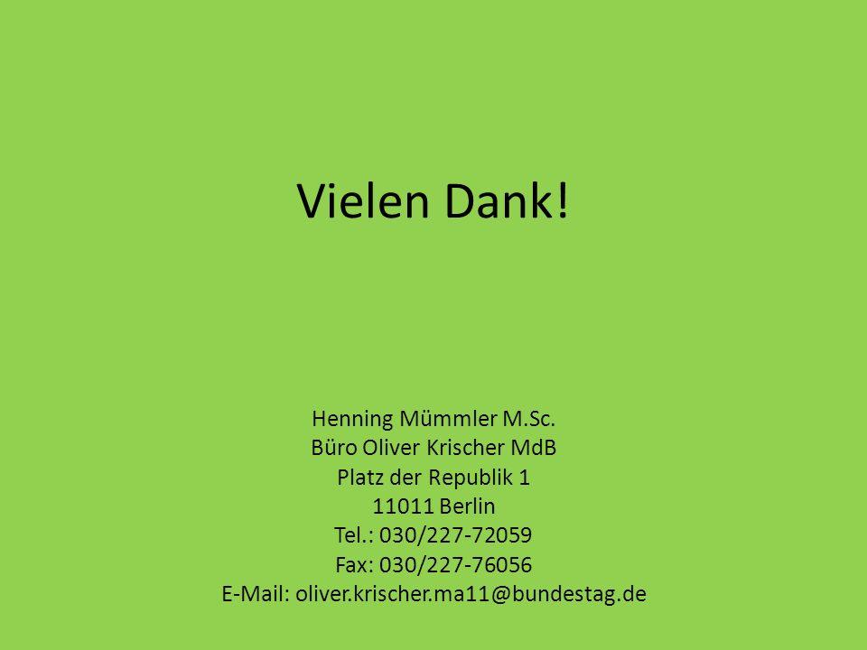 Vielen Dank! Henning Mümmler M.Sc. Büro Oliver Krischer MdB