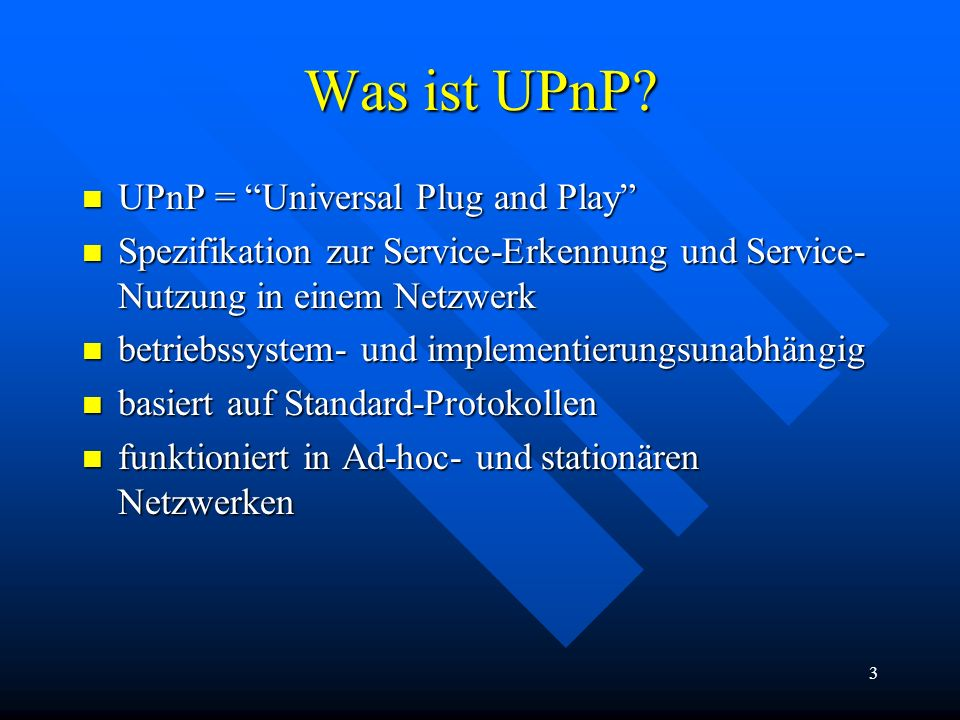 Was ist UPnP UPnP = Universal Plug and Play