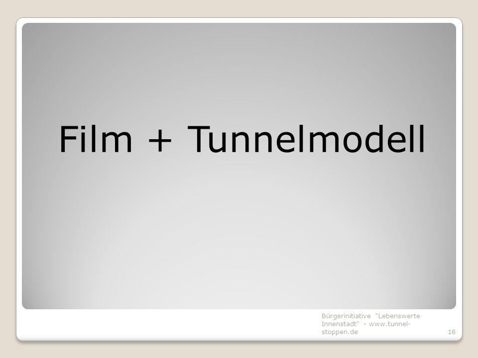 Film + Tunnelmodell Bürgerinitiative Lebenswerte Innenstadt - www.tunnel-stoppen.de