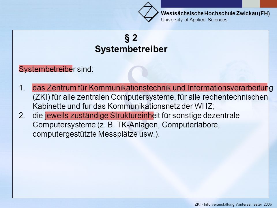 § § 2 Systembetreiber Systembetreiber sind: