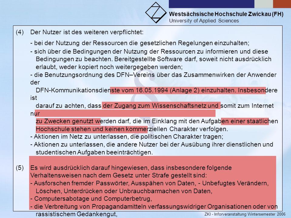 Der Nutzer ist des weiteren verpflichtet: - bei der Nutzung der Ressourcen die gesetzlichen Regelungen einzuhalten; - sich über die Bedingungen der Nutzung der Ressourcen zu informieren und diese Bedingungen zu beachten. Bereitgestellte Software darf, soweit nicht ausdrücklich erlaubt, weder kopiert noch weitergegeben werden; - die Benutzungsordnung des DFN–Vereins über das Zusammenwirken der Anwender der DFN-Kommunikationsdienste vom 16.05.1994 (Anlage 2) einzuhalten. Insbesondere ist darauf zu achten, dass der Zugang zum Wissenschaftsnetz und somit zum Internet nur zu Zwecken genutzt werden darf, die im Einklang mit den Aufgaben einer staatlichen Hochschule stehen und keinen kommerziellen Charakter verfolgen. - Aktionen im Netz zu unterlassen, die politischen Charakter tragen; - Aktionen zu unterlassen, die andere Nutzer bei der Ausübung ihrer dienstlichen und studentischen Aufgaben beeinträchtigen.