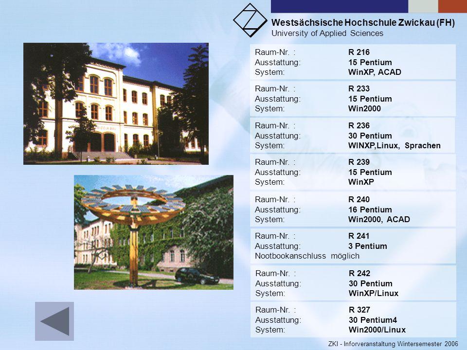 Raum-Nr. : R 216 Ausstattung: 15 Pentium. System: WinXP, ACAD. Raum-Nr. : R 233. Ausstattung: 15 Pentium.