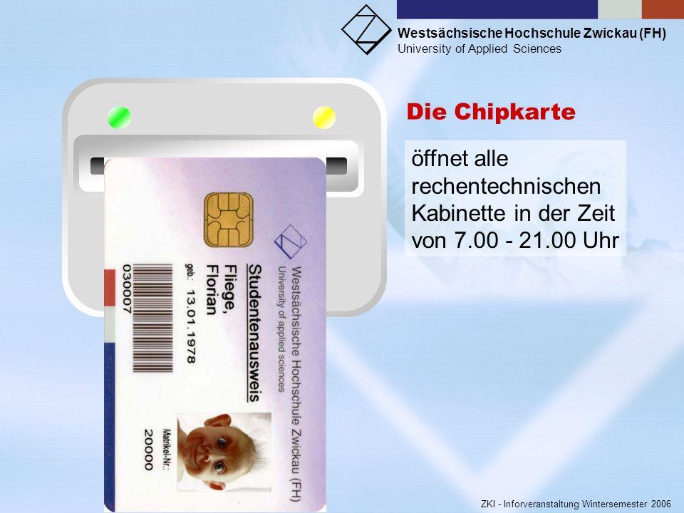 Die Chipkarte öffnet alle rechentechnischen Kabinette in der Zeit von 7.00 - 21.00 Uhr
