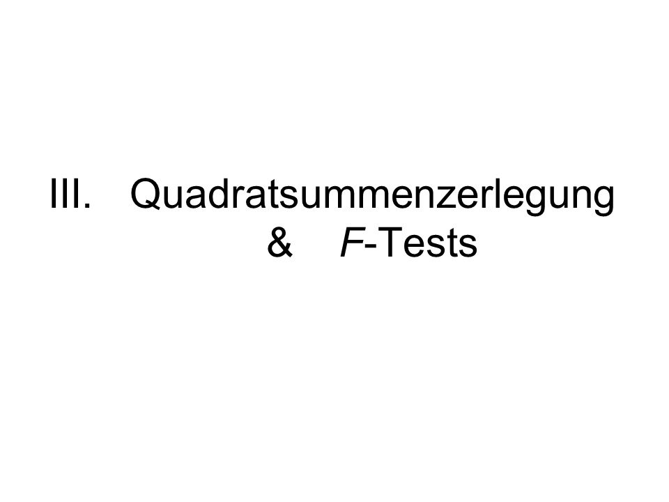 Quadratsummenzerlegung & F-Tests
