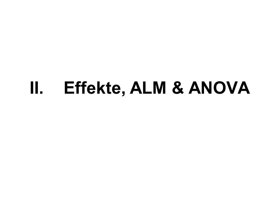 Effekte, ALM & ANOVA