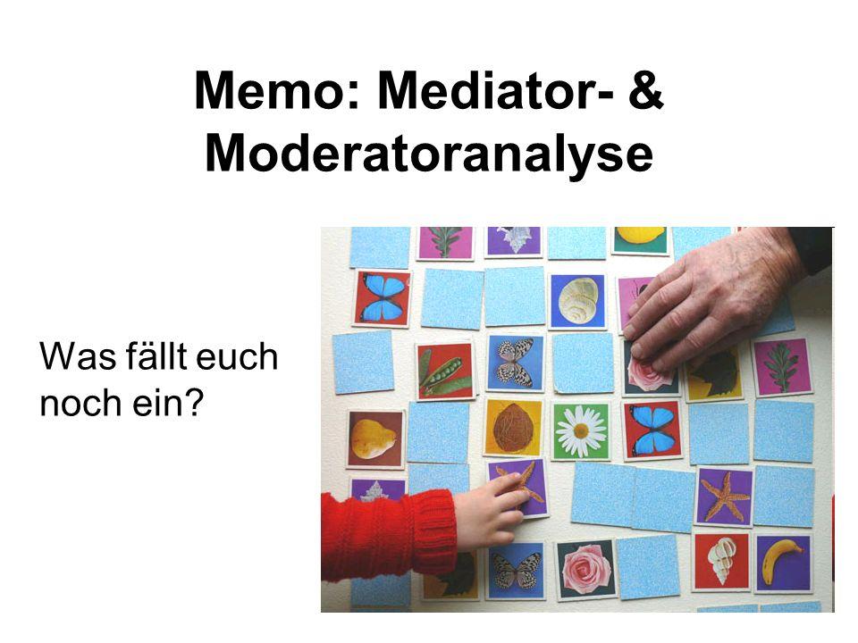 Memo: Mediator- & Moderatoranalyse