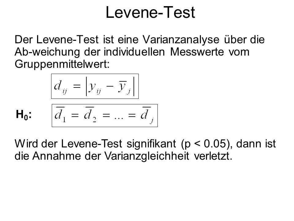 Levene-Test Der Levene-Test ist eine Varianzanalyse über die Ab-weichung der individuellen Messwerte vom Gruppenmittelwert: