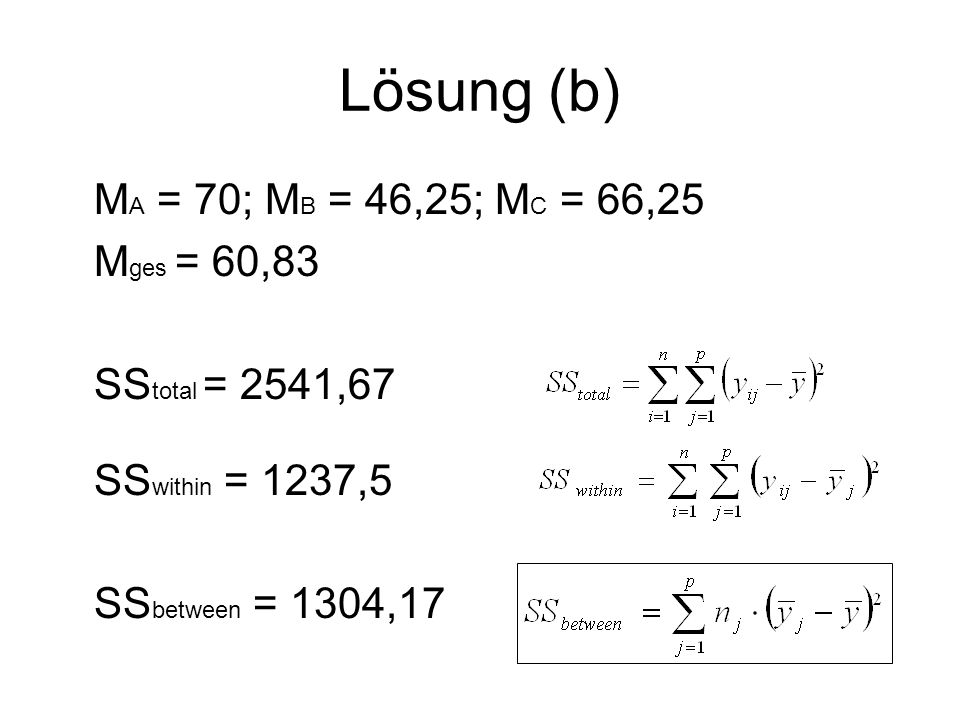 Lösung (b) MA = 70; MB = 46,25; MC = 66,25 Mges = 60,83
