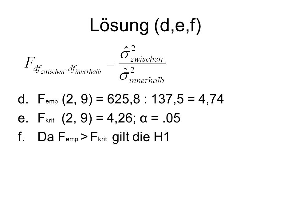 Lösung (d,e,f) Femp (2, 9) = 625,8 : 137,5 = 4,74
