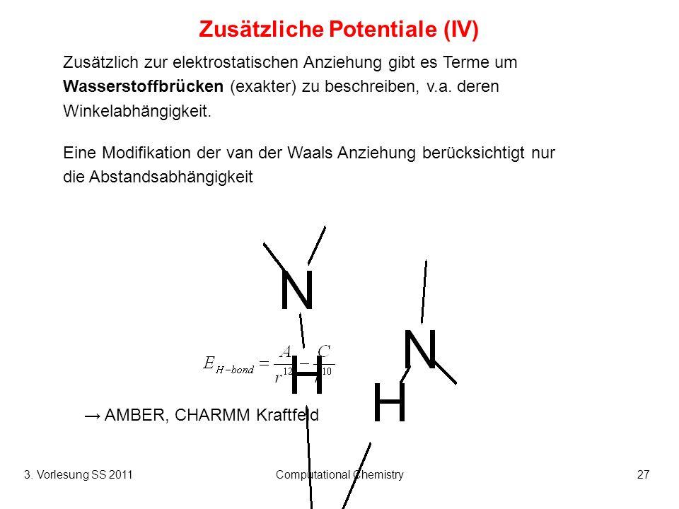 Zusätzliche Potentiale (IV)