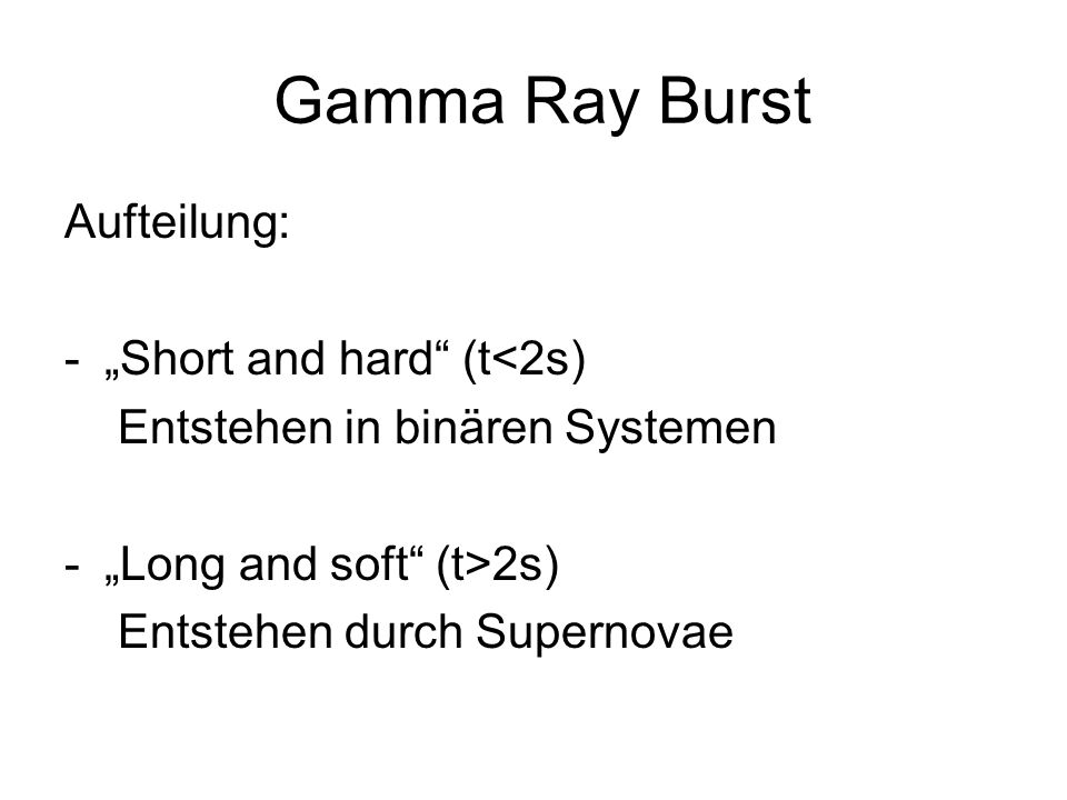 "Gamma Ray Burst Aufteilung: ""Short and hard (t<2s)"