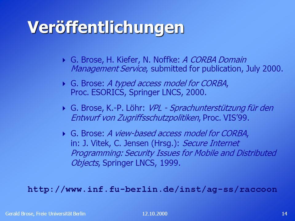 Veröffentlichungen http://www.inf.fu-berlin.de/inst/ag-ss/raccoon