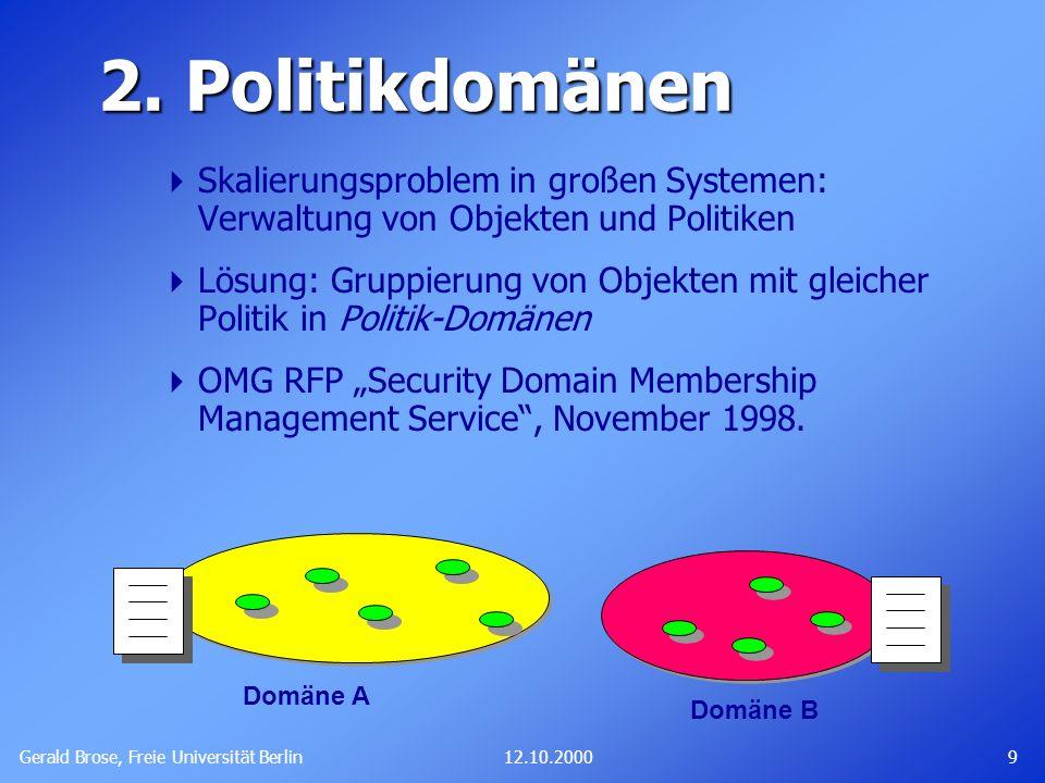 2. Politikdomänen Skalierungsproblem in großen Systemen: Verwaltung von Objekten und Politiken.
