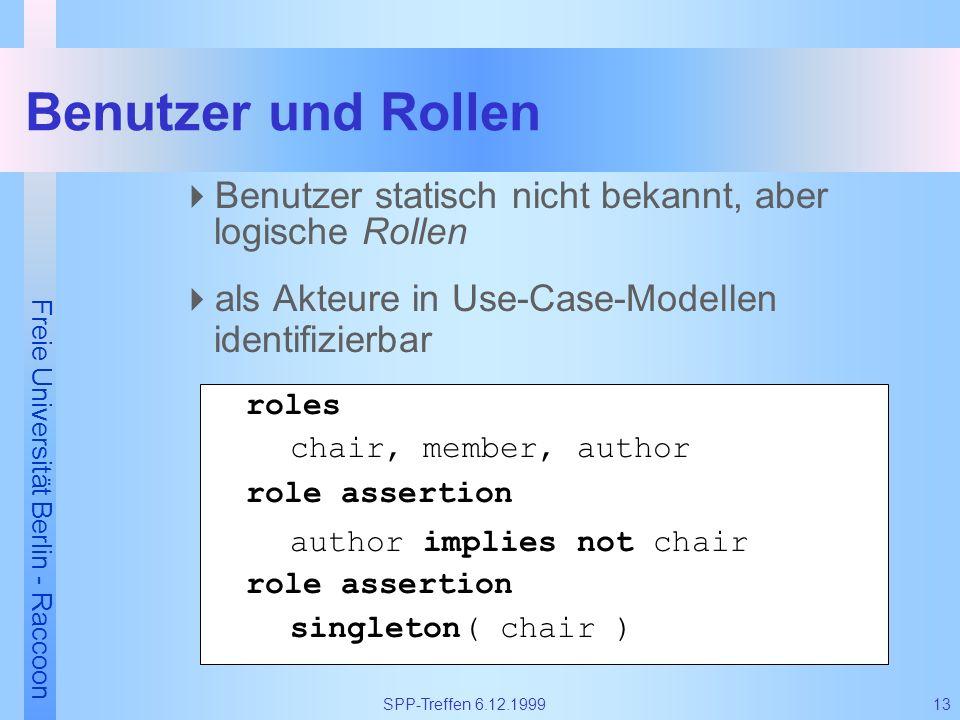 Benutzer und Rollen Benutzer statisch nicht bekannt, aber logische Rollen. als Akteure in Use-Case-Modellen identifizierbar.
