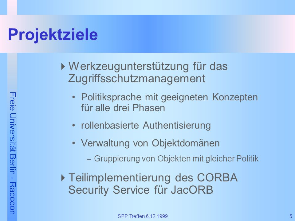 Projektziele Werkzeugunterstützung für das Zugriffsschutzmanagement