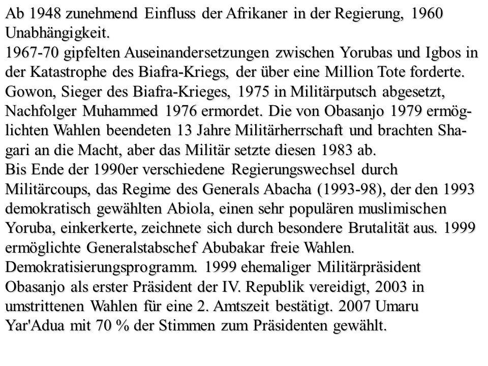 Ab 1948 zunehmend Einfluss der Afrikaner in der Regierung, 1960 Unabhängigkeit.