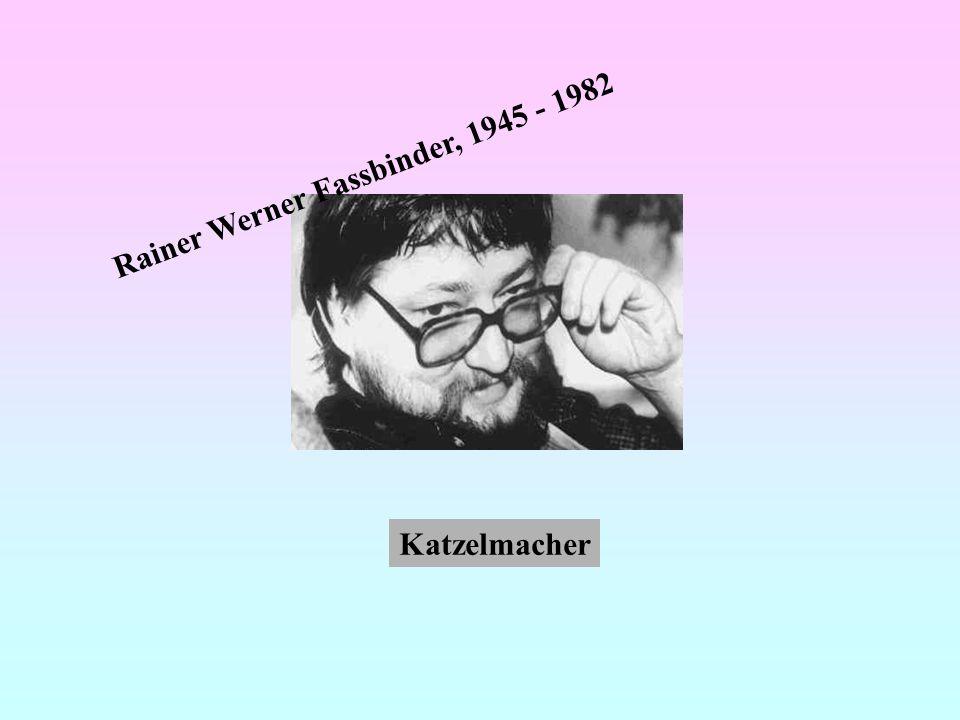 Rainer Werner Fassbinder, 1945 - 1982