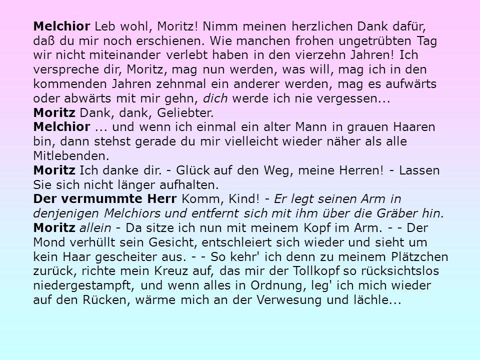 Melchior Leb wohl, Moritz