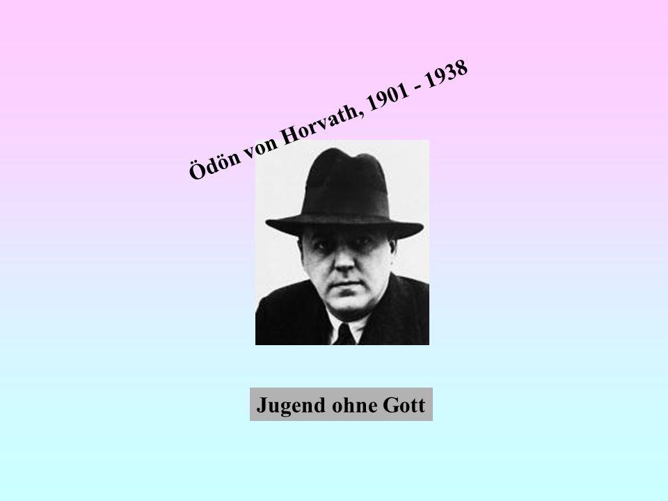 Ödön von Horvath, 1901 - 1938 Jugend ohne Gott