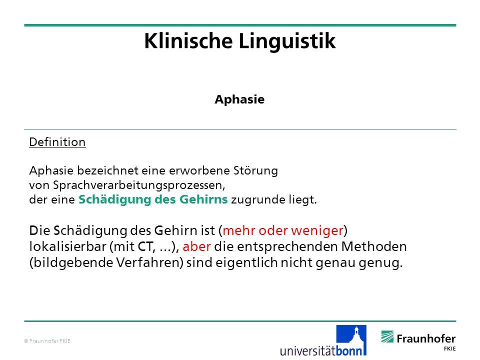 Klinische Linguistik Die Schädigung des Gehirn ist (mehr oder weniger)