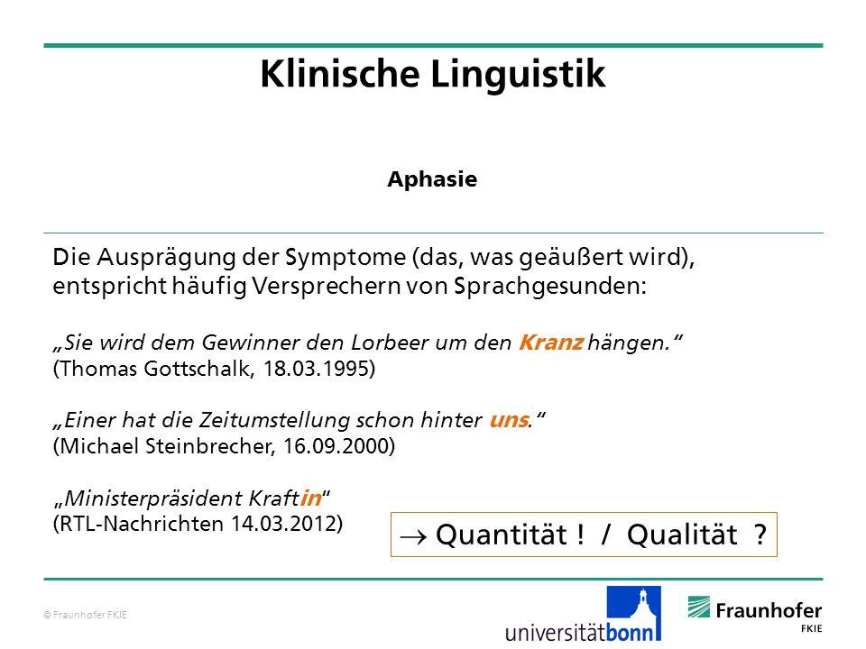 Klinische Linguistik  Quantität ! / Qualität