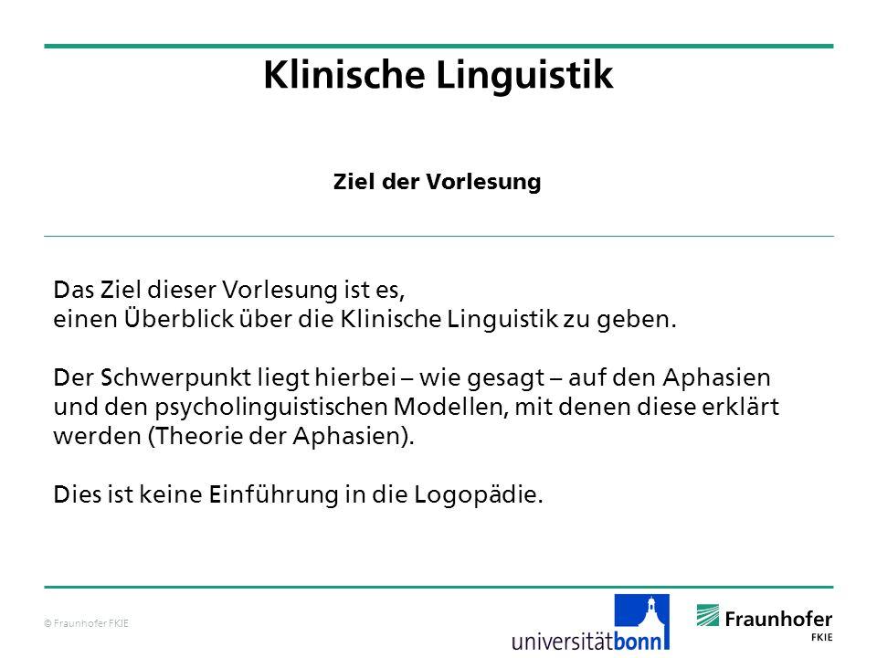 Klinische Linguistik Das Ziel dieser Vorlesung ist es,