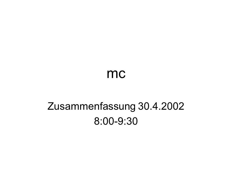 mc Zusammenfassung 30.4.2002 8:00-9:30