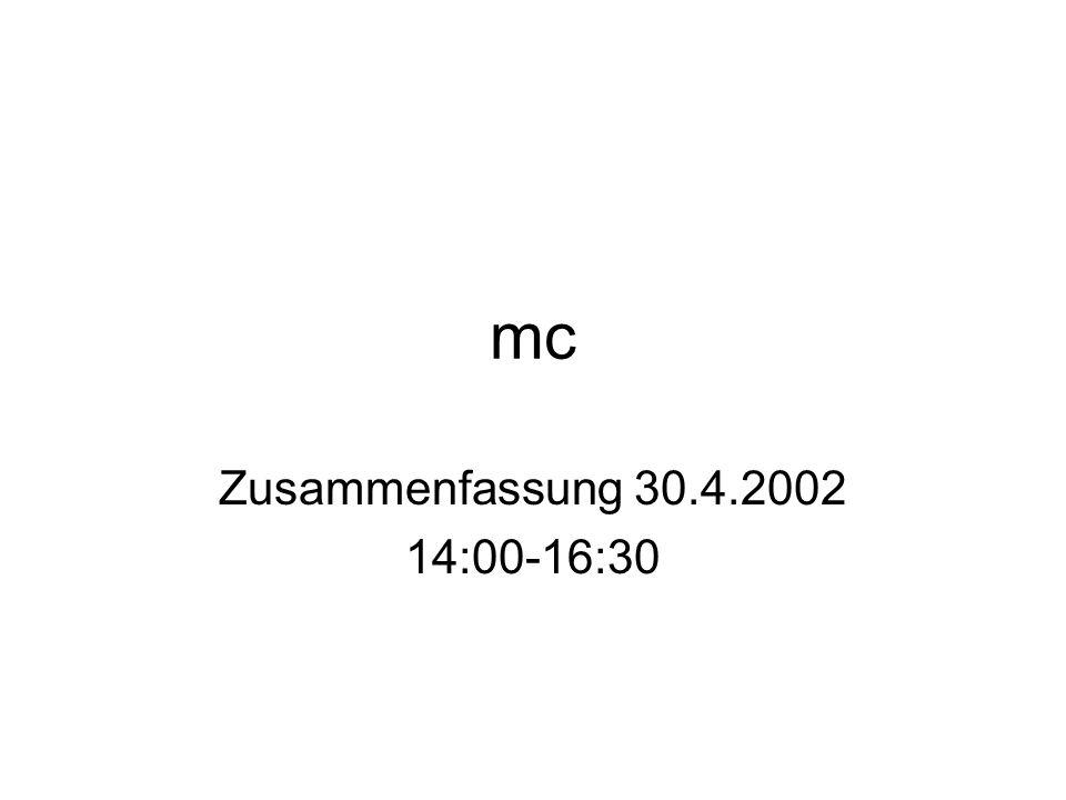 mc Zusammenfassung 30.4.2002 14:00-16:30