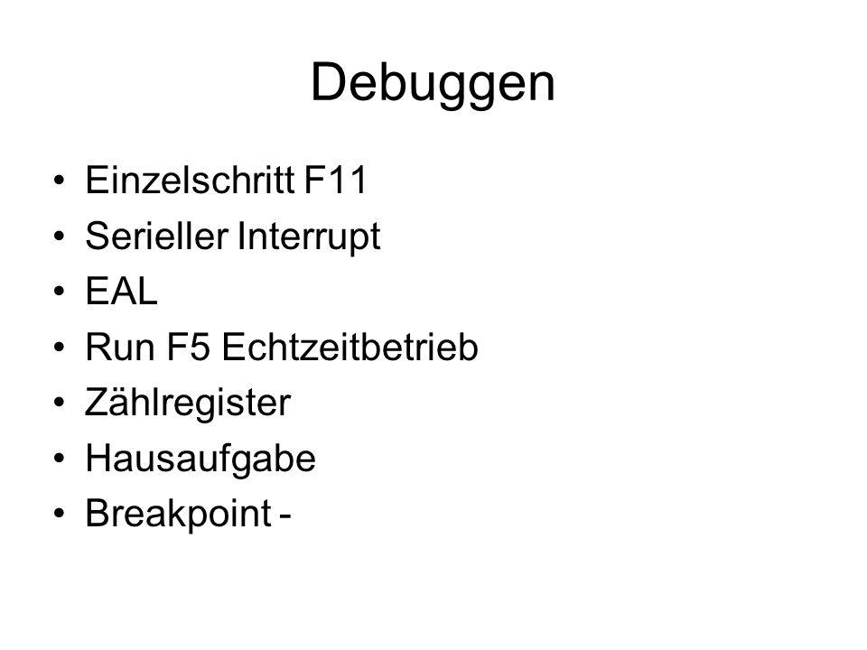 Debuggen Einzelschritt F11 Serieller Interrupt EAL