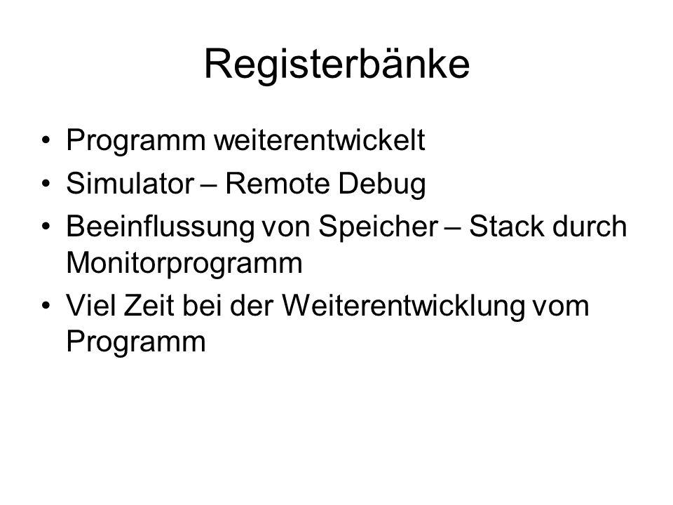 Registerbänke Programm weiterentwickelt Simulator – Remote Debug
