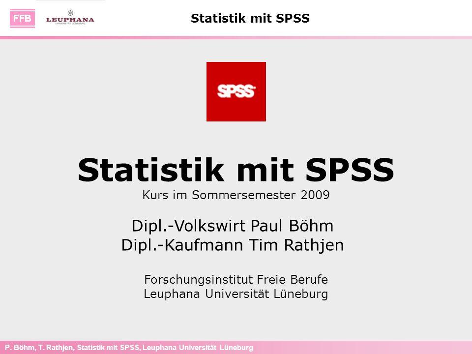 Statistik mit SPSS Dipl.-Volkswirt Paul Böhm