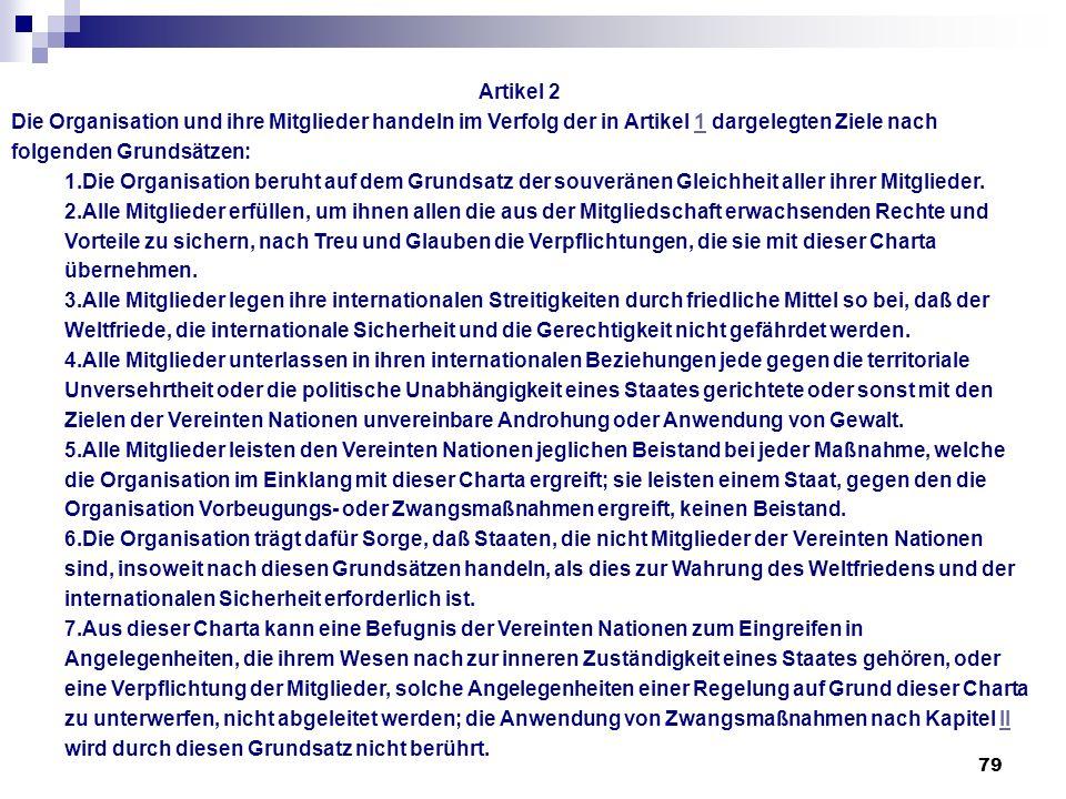 Artikel 2 Die Organisation und ihre Mitglieder handeln im Verfolg der in Artikel 1 dargelegten Ziele nach folgenden Grundsätzen: