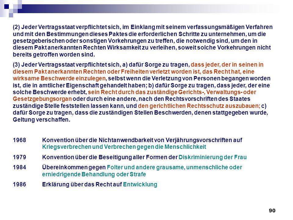 (2) Jeder Vertragsstaat verpflichtet sich, im Einklang mit seinem verfassungsmäßigen Verfahren und mit den Bestimmungen dieses Paktes die erforderlichen Schritte zu unternehmen, um die gesetzgeberischen oder sonstigen Vorkehrungen zu treffen, die notwendig sind, um den in diesem Pakt anerkannten Rechten Wirksamkeit zu verleihen, soweit solche Vorkehrungen nicht bereits getroffen worden sind.
