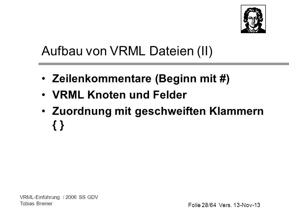 Aufbau von VRML Dateien (II)