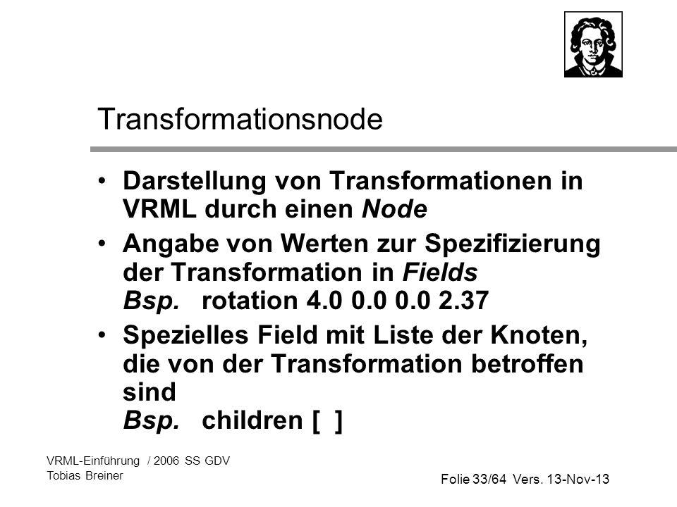 Transformationsnode Darstellung von Transformationen in VRML durch einen Node.