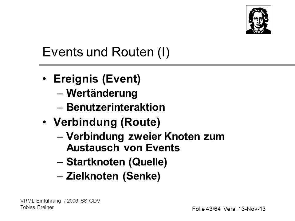 Events und Routen (I) Ereignis (Event) Verbindung (Route) Wertänderung