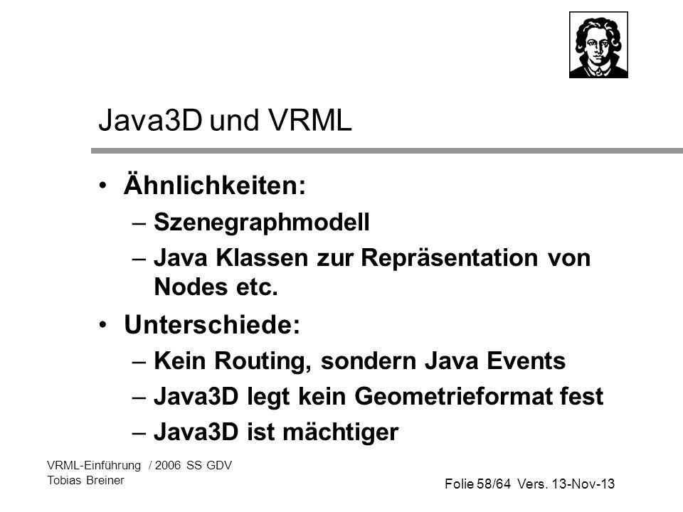 Java3D und VRML Ähnlichkeiten: Unterschiede: Szenegraphmodell